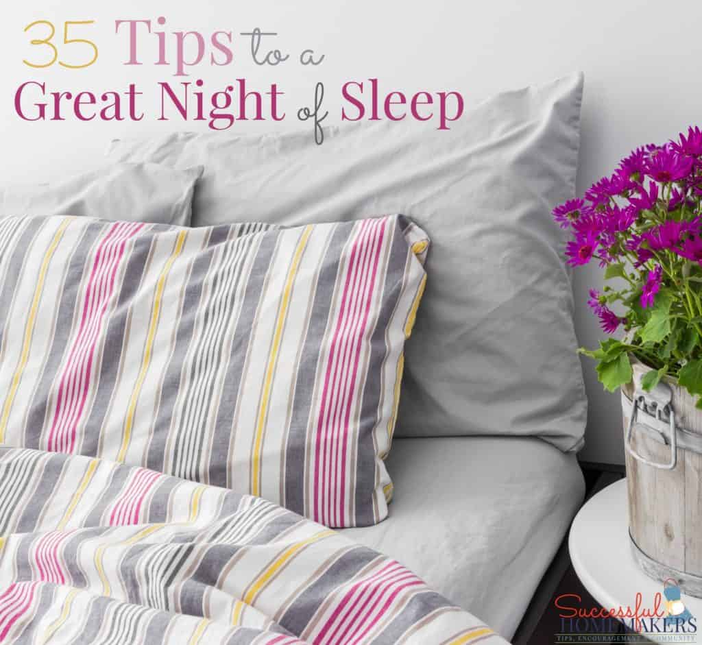 35 Tips to a Great Night of Sleep! ~ Successful Homemakers