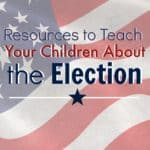 Resources to Teach Your Children About the Election ~Successful Homemakers