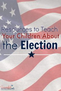 Resources to Teach Your Children About the Election