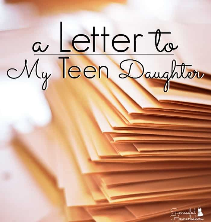 A Letter to My Teen Daughter ~ Successful Homemakers