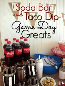 Soda Bar and Taco Dip- Game Day Greats