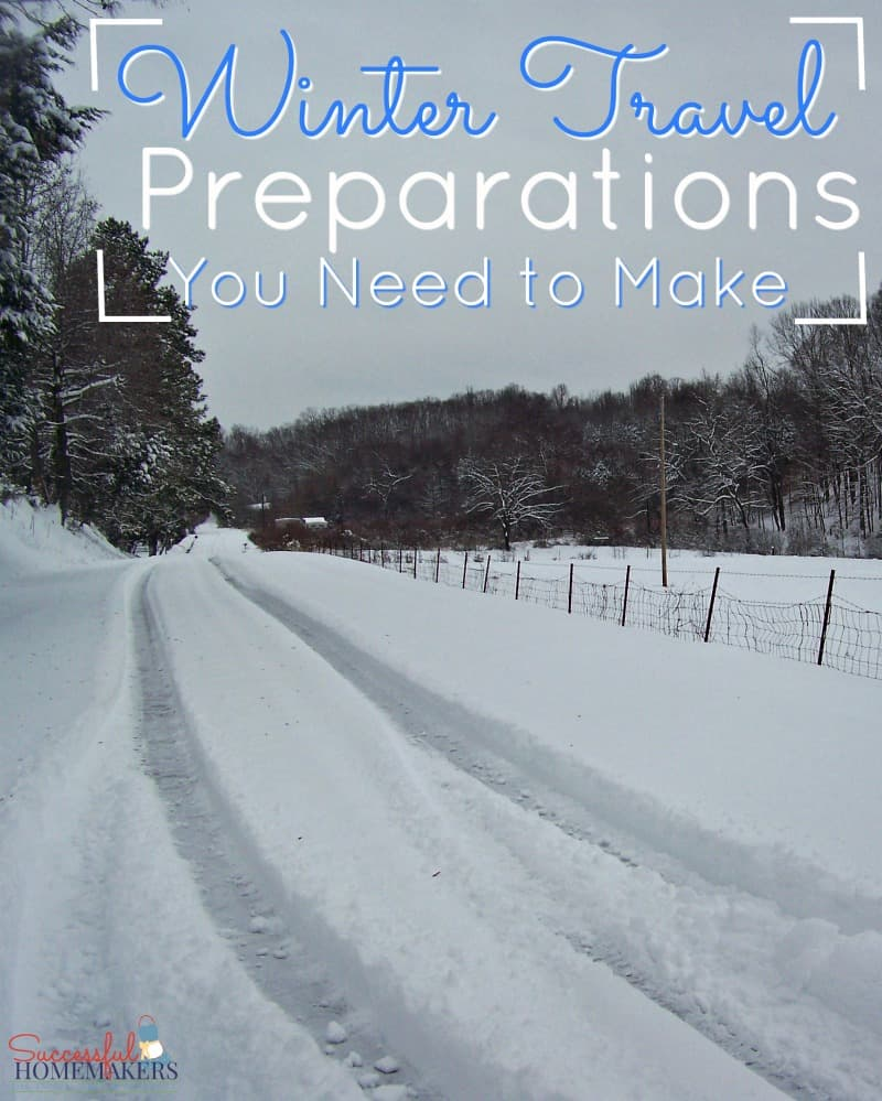 Winter Travel Preparations You Need to Make ~ Successful Homemaker Be prepared for winter travel with these two printable checklists. Safety first! Here are the winter travel preparations you need to make before the first snowfall!