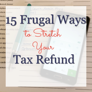 Here are my top 15 uses for your tax refund. Stretch those dollars and make some family memories too!