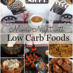 Enjoy a Movie Night with Low Carb Foods that are easy to prepare!
