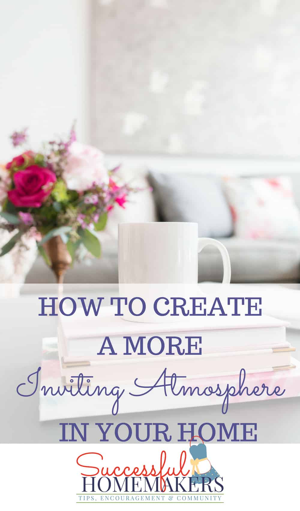 Creating An Inviting Atmosphere In Your Home