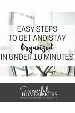 Easy Steps to Get and Stay Organized in Under 10 Minutes