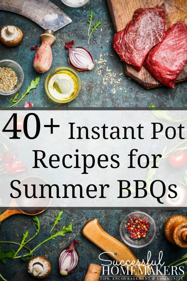 40+ Instant Pot recipes for summer BBQs. Make summer entertaining a breeze with these recipes!
