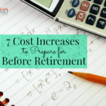 7 Cost Increases to Prepare For Before Retirement