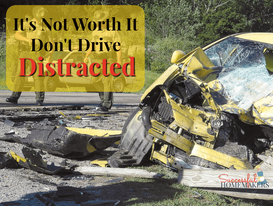 It's Not Worth It- Don't Drive Distracted