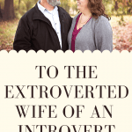 To the extroverted wife of an introvert: Opposites attract, right? Why then do couples struggle when an extrovert marries an introvert? #marriage #successfulhomemakers